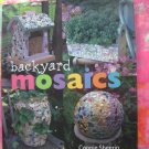 Backyard Mosaics  by Connie Sheerin ~ HCDJ ~ 25 Craft Project Book