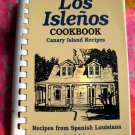 Los Islenos Cookbook Canary Island Recipes ~ Spanish Louisiana Cookbook