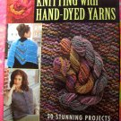 Knitting With Hand Dyed-Yarns: 20 Projects by Missy Burns Knitting Pattern Instruction Book