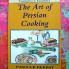 The Art of Persian Cooking (Hippocrene International Cookbook Classics) Iran Recipes