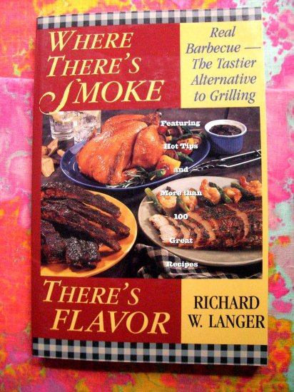 SOLD! Where There's Smoke There's Flavor by Langer Smoker BBQ Cookbook 100 Recipes