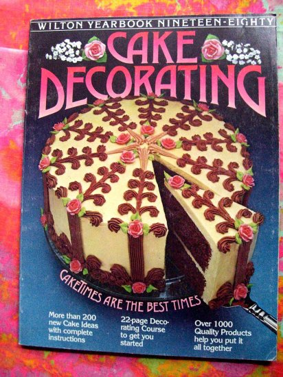 SOLD! Vintage 1980 Wilton Cake Yearbook of Cake Decorating Instruction Book