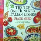 The Top One Hundred (100) Italian Dishes by Diane Seed Recipes from Italy cookbook