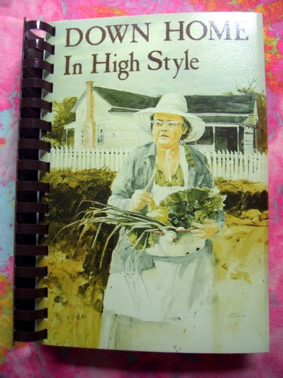 SOLD! DOWN HOME IN HIGH STYLE COOKBOOK ALABAMA Southern Cooking 1986