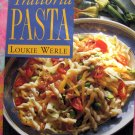 Trattoria Pasta by Loukie Werle Cookbook ~ Italian Recipes
