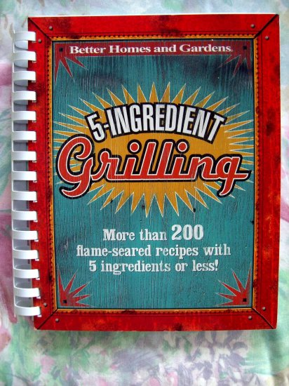 Better Homes And Gardens 5 Ingredient Grilling 200