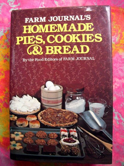 Farm Journal's Homemade Pies, Cookies & Bread Cookbook HCDJ 1st Edition