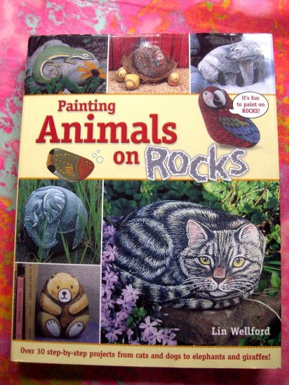 SOLD! Painting Animals on Rocks Instuction Book by Lin Wellford HCDJ