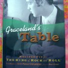 Graceland's Table: Recipes and Meal Memories Fit for the King of Rock and Roll Cookbook