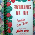 STRAWBERRIES ARE RIPE Cookbook MADDEN LODGE VINTAGE Comfort Food  Brainerd Minnesota
