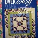 Over Easy: Creative Ideas for Pieced Quilt Backs  by Lerlene Nevaril