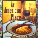 An American Place: Celebrating the Flavors of America  by Larry Forgione ~ HCDJ Cookbook