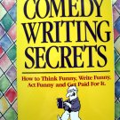 Comedy Writing Secrets by By Melvin Helitzer How to Think Write Funny