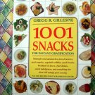 1001 Snacks by Gregg R. Gillespie HUGE Hard Cover Cookbook HCDJ Great Recipes!