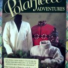 More Polarfleece Adventures  A Sewing Expedition Pattern Instruction Book