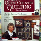 More Quick Country Quilting: 60 New Fast and Fun Projects Debbie Mumm Quilt Book