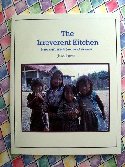 The Irreverent Kitchen by John Brown OOP HTF Cookbook