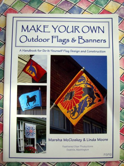 SOLD! Make Your Own Outdoor Flags & Banners Pattern ~ Design & Instruction Book