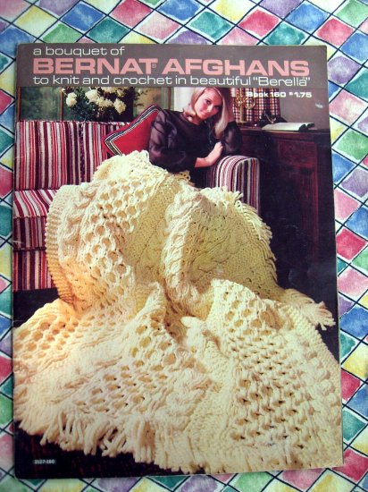 HOLD! Vintage A Bouquet of Bernat Afghans to knit and crochet Book #160 with 13 Patterns