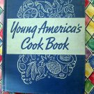Scarce Vintage 1938 YOUNG AMERICA'S COOK BOOK (Cookbook)