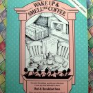 Wake Up and Smell the Coffee Cookbook /SW Southwest Ed  Favorite Bed & Breakfast Recipes