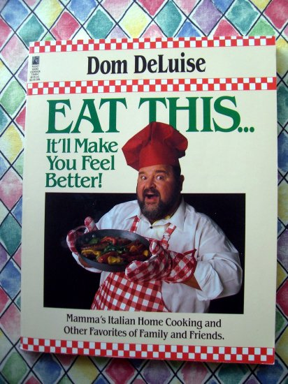 Eat This... It'll Make You Feel Better Italian Cookbook by Dom DeLuise
