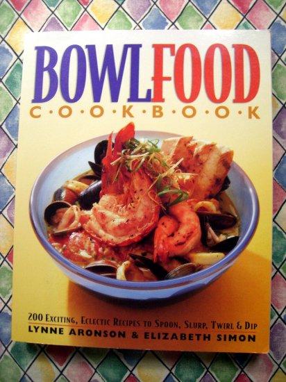 Bowl Food Cookbook 200 Recipes