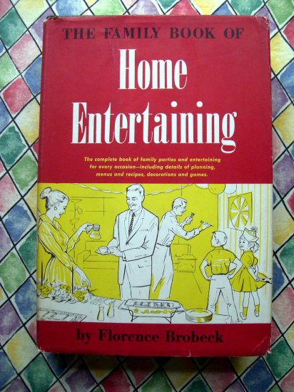 SOLD! Vintage 1960 The Family Book of Home Entertaining by Brobeck