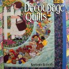 Decoupage Quilts by Barbara Roberts  ~ Quilt Instruction Book