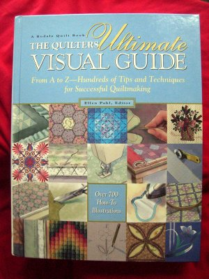 The Quilters Ultimate Visual Guide Book for Quilters HC  ~ MUST HAVE!