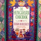 The Hungarian Cookbook by Susan Deresckey 1st Edition 1st Printing Soft Cover