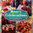 Rose's Celebrations Cookbook by Rose Beranbaum 1st Edition 1st Printing