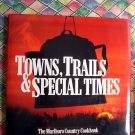 Marlboro Country Cookbook Towns, Trails & Special Times HC Cowboy Western Excellent Recipes!