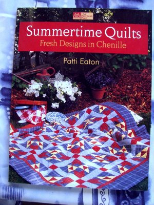 Summertime Quilts: Fresh Designs in Chenille ~ Quilt Instruction Book
