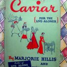 Corned Beef and Caviar for the Live-Aloner ~  Vintage Cookbook by Hillis & Foltz 1937 1st Edition