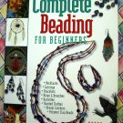 Complete Beading for Beginners ~ Instruction Book with Projects