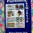 Psychedelic Chemistry by Michael Valentine Smith ~ PB ~ Rare Drug Book 1984