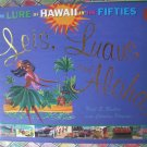 Leis, Luaus, and Alohas: The Lure of Hawaii in the Fifties / 50's Retro Book