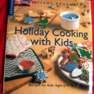 Williams Sonoma Cookbook ~ Kids Holiday Cooking ~ HC