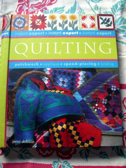 Instant Expert Quilting Book by Jenni Dobson Quilt Instruction & Projects