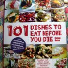 101 Dishes To Eat Before You Die Cookbook ~ Unique Recipes for Foodie