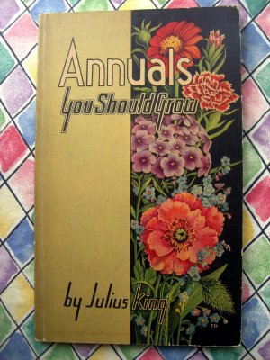 Vintage 1937  Annuals You Should Grow Booklet (Flowers for your Garden)