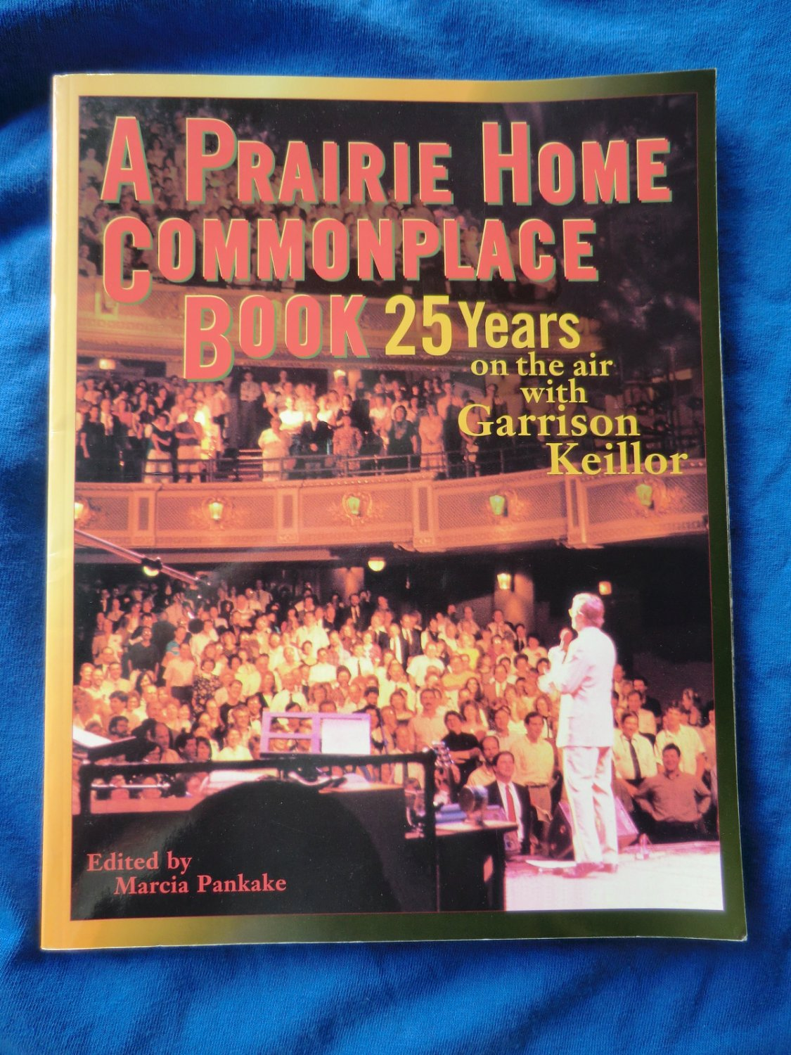 A Prairie Home Commonplace Book: 25 Years on the Air with Garrison Keillor