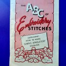 The ABC Of Embroidery Stitches 1948 Embroidery Book Instsruction Booklet