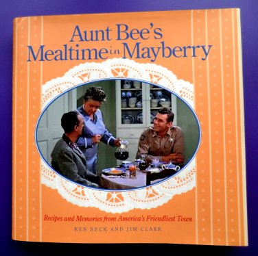 Aunt Bee�s Mealtime in Mayberry Cookbook HC