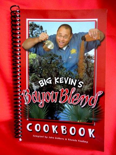 Big Kevin's Bayou Blend Cookbook New Orleans Louisiana Cajun Recipes