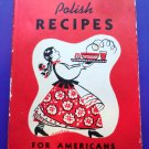 Treasured Polish Recipes For Americans Vintage 1974 Cookbook HC