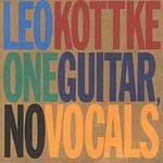 Leo Kottke (CD) One Guitar No Vocals