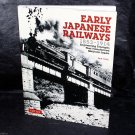 Early Japanese Railways 1853-1914 Japan Train History Photo Book NEW