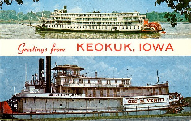 Greetings from Keokuk Iowa IA Postcard of Delta Queen Steamboat and Geo M Verity River Museum - 3837
